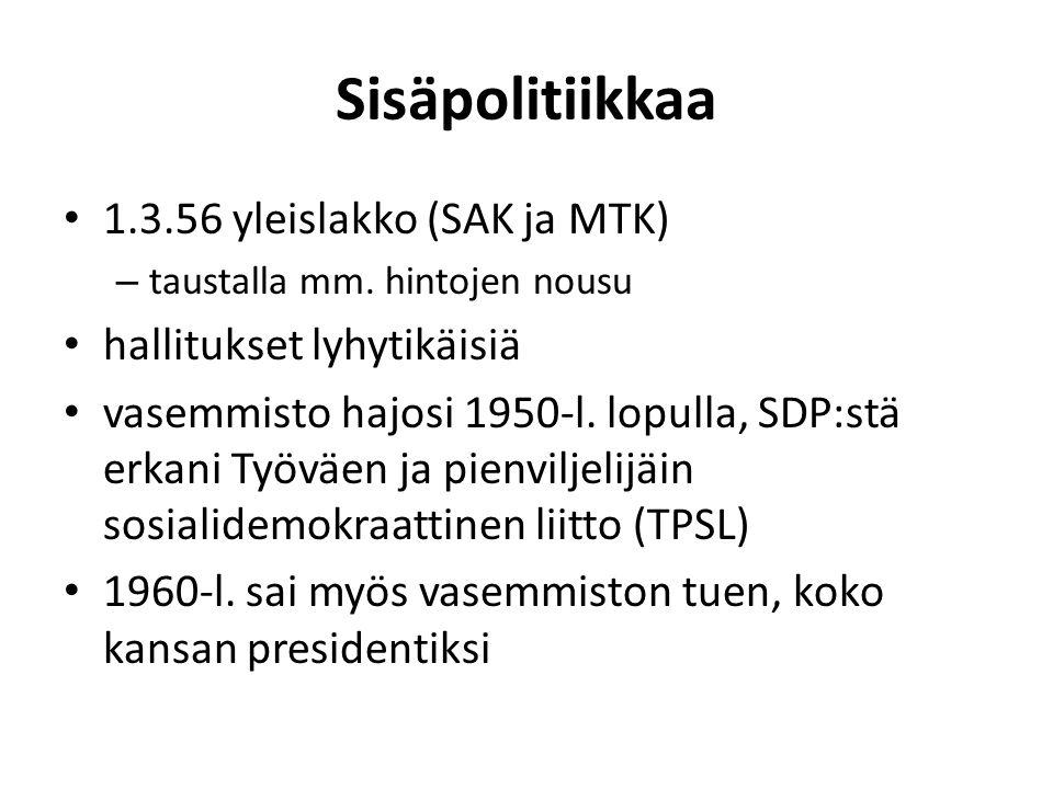 Sisäpolitiikkaa 1.3.56 yleislakko (SAK ja MTK)
