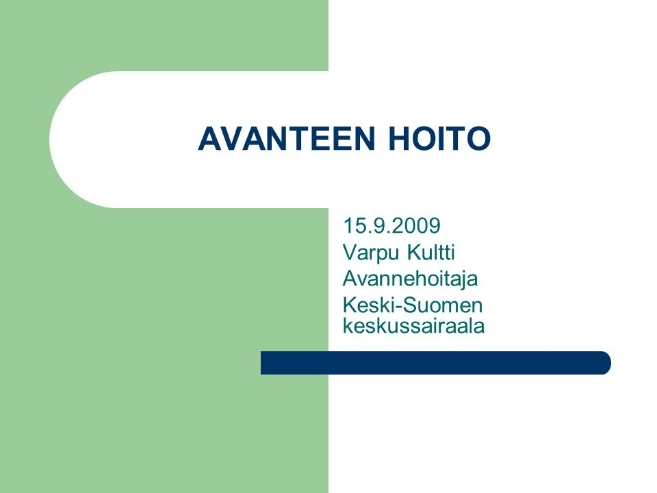 15.9.2009 Varpu Kultti Avannehoitaja Keski-Suomen keskussairaala