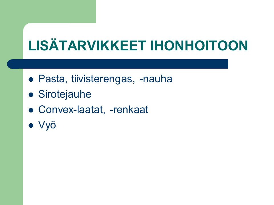 LISÄTARVIKKEET IHONHOITOON