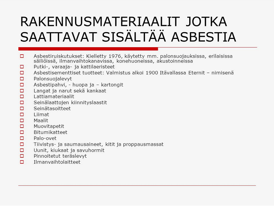 RAKENNUSMATERIAALIT JOTKA SAATTAVAT SISÄLTÄÄ ASBESTIA