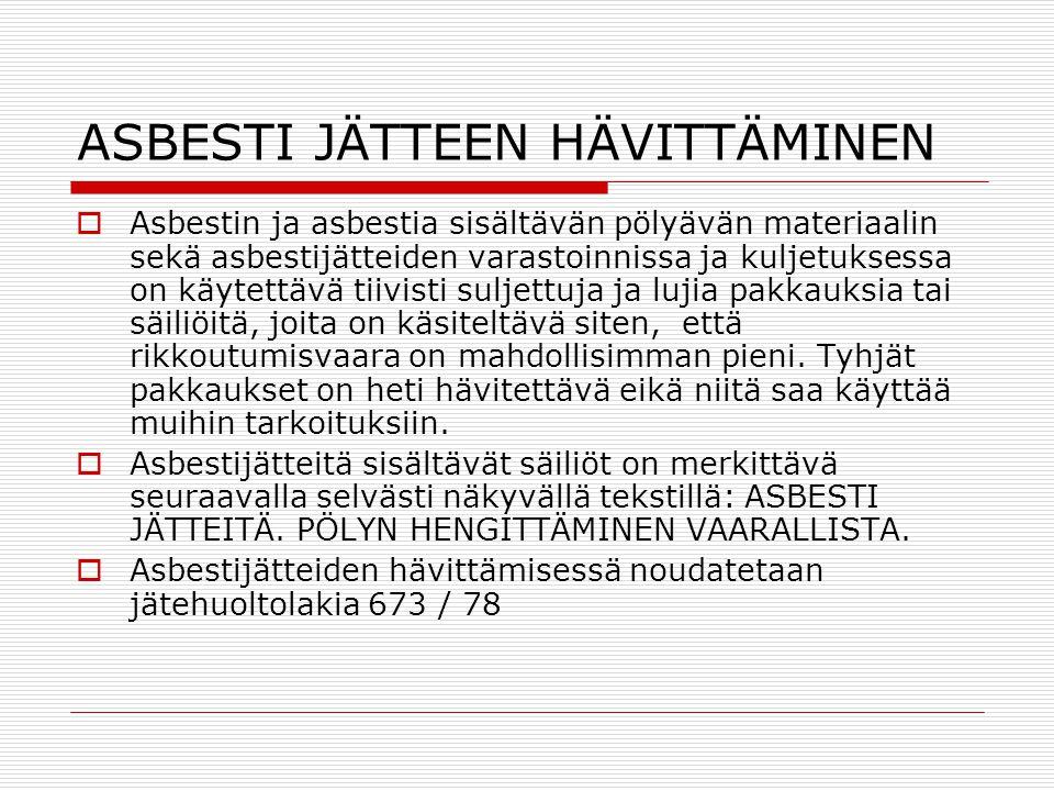 ASBESTI JÄTTEEN HÄVITTÄMINEN