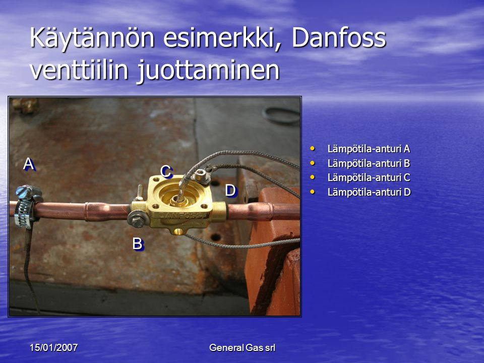 Käytännön esimerkki, Danfoss venttiilin juottaminen