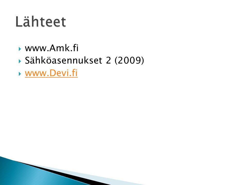 Lähteet www.Amk.fi Sähköasennukset 2 (2009) www.Devi.fi