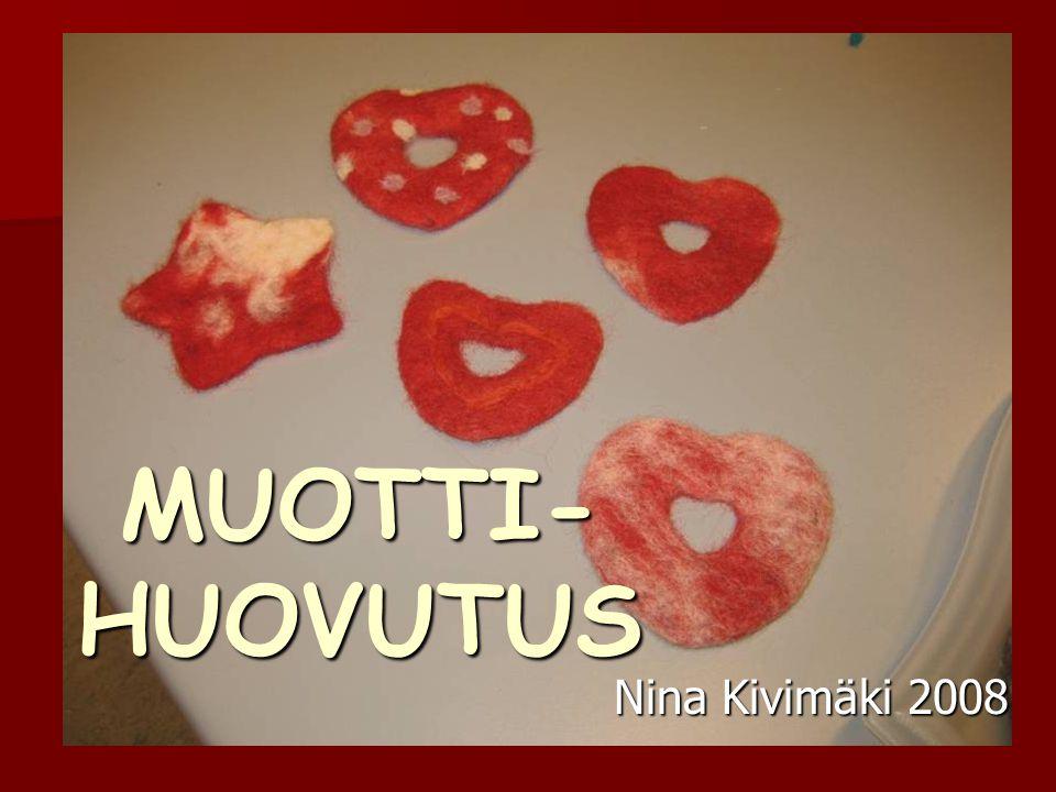 MUOTTI- HUOVUTUS Nina Kivimäki 2008