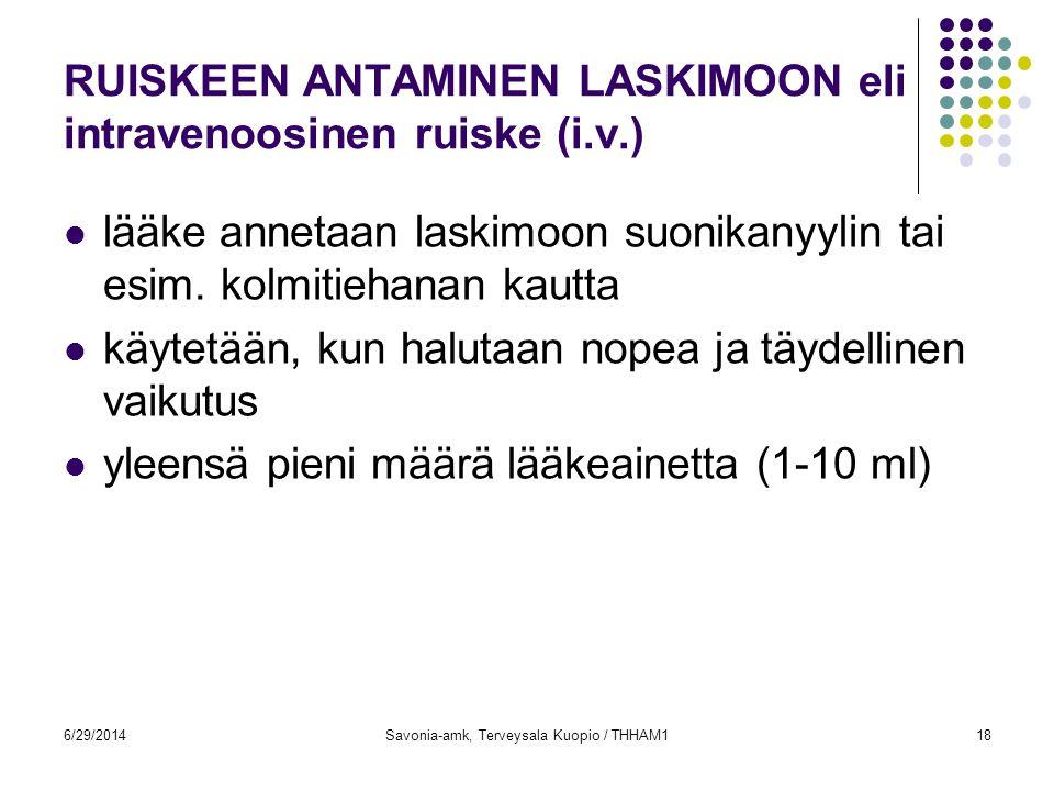 RUISKEEN ANTAMINEN LASKIMOON eli intravenoosinen ruiske (i.v.)