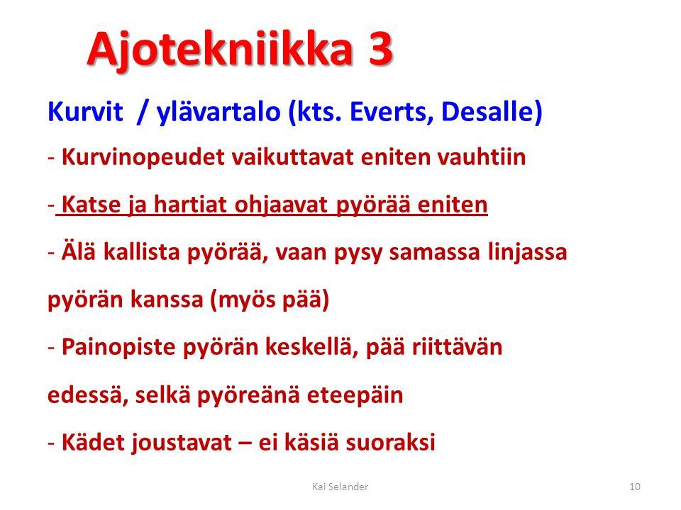 Ajotekniikka 3 Kurvit / ylävartalo (kts. Everts, Desalle)