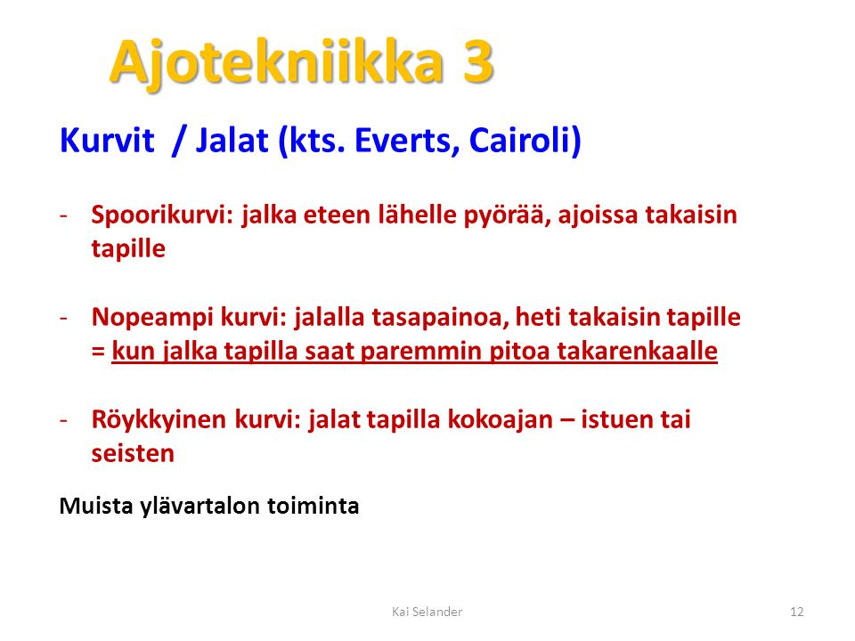 Ajotekniikka 3 Kurvit / Jalat (kts. Everts, Cairoli)