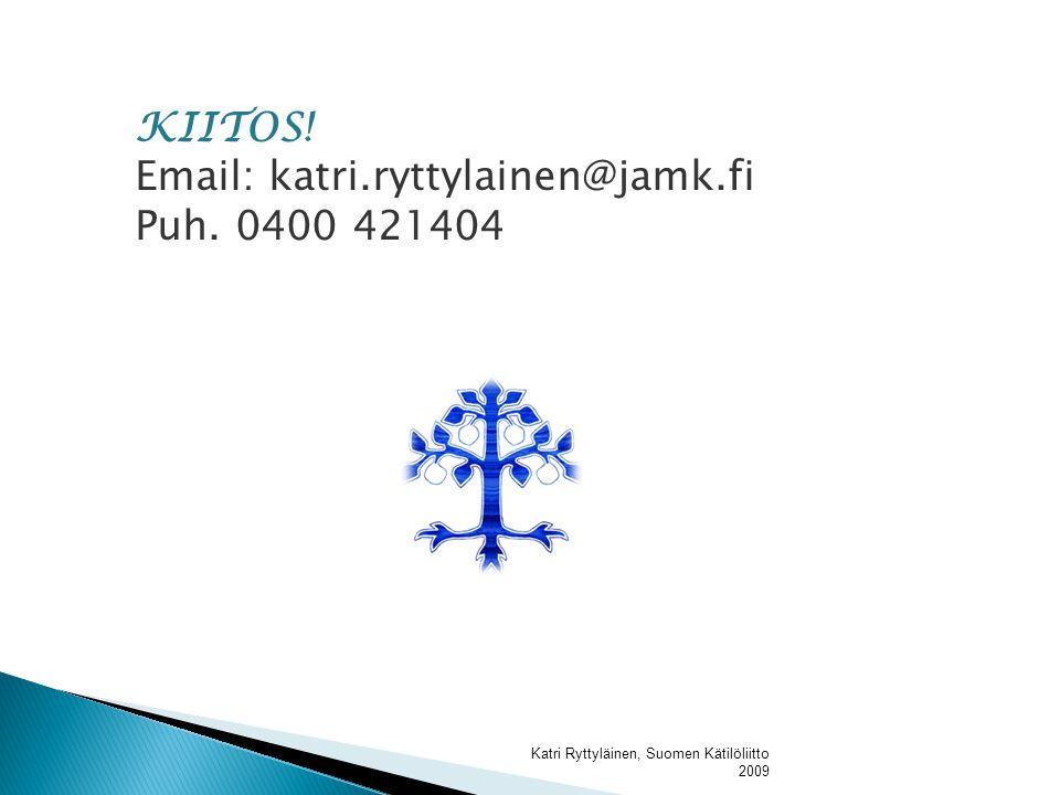 Email: katri.ryttylainen@jamk.fi Puh. 0400 421404