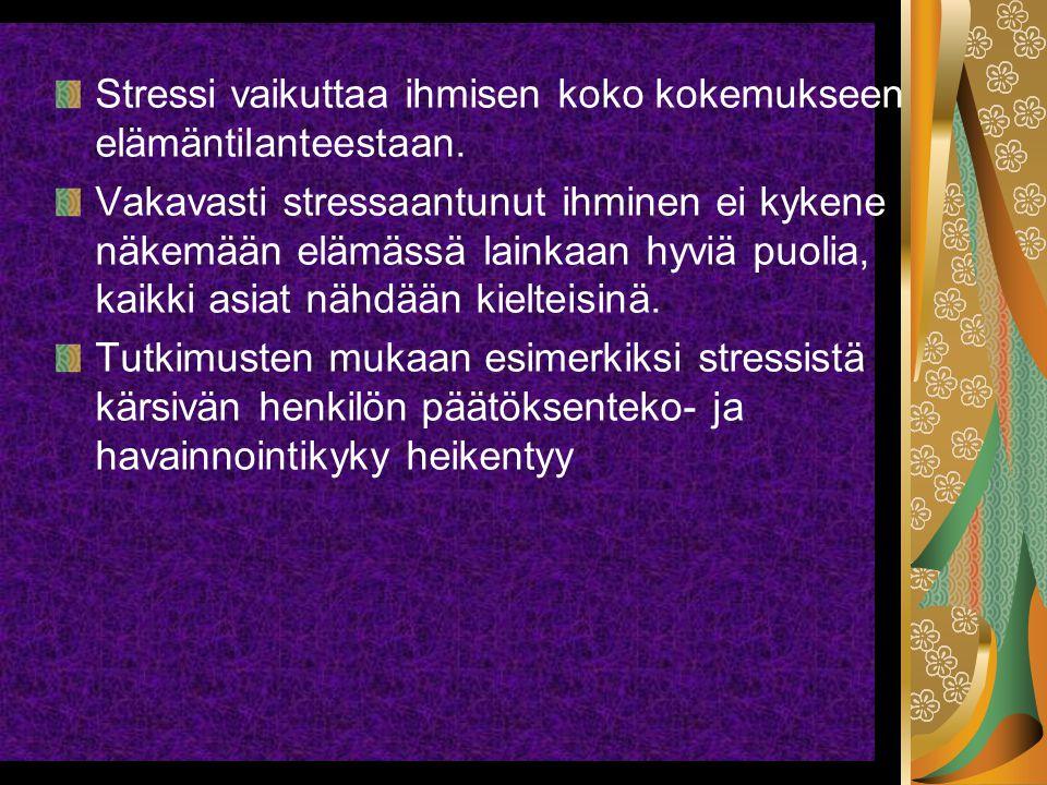 Stressi vaikuttaa ihmisen koko kokemukseen elämäntilanteestaan.