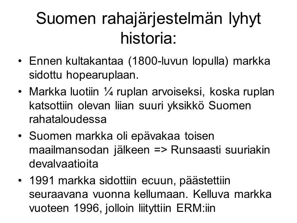 Suomen rahajärjestelmän lyhyt historia: