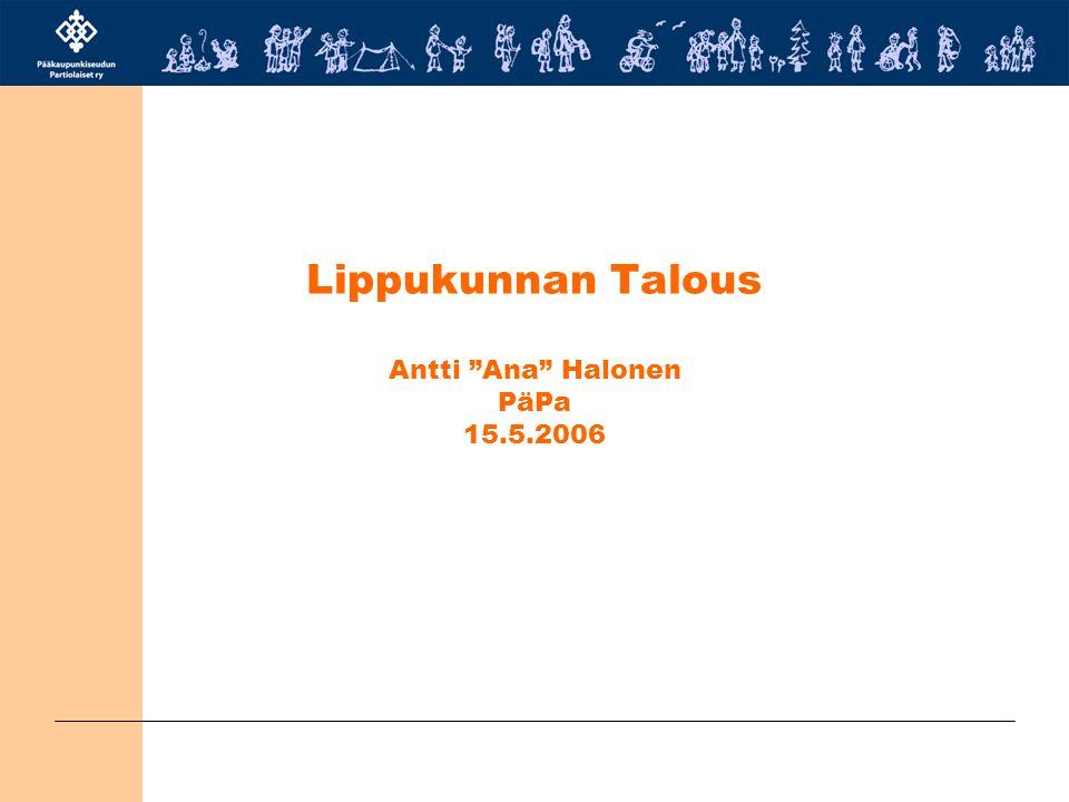 Lippukunnan Talous Antti Ana Halonen PäPa 15.5.2006