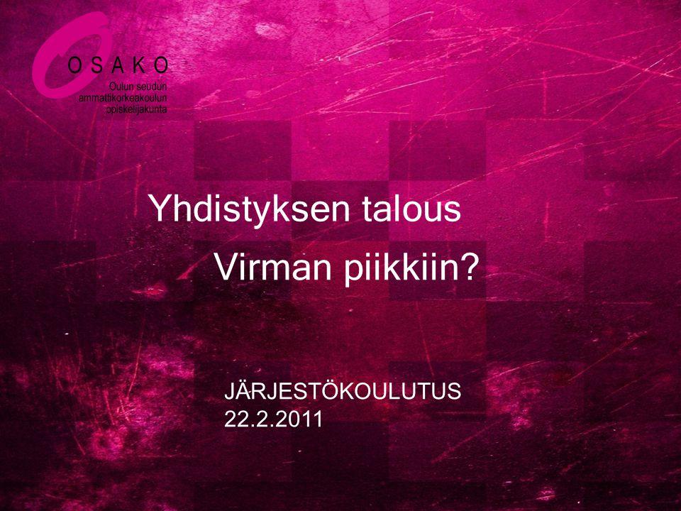 Yhdistyksen talous Virman piikkiin JÄRJESTÖKOULUTUS 22.2.2011