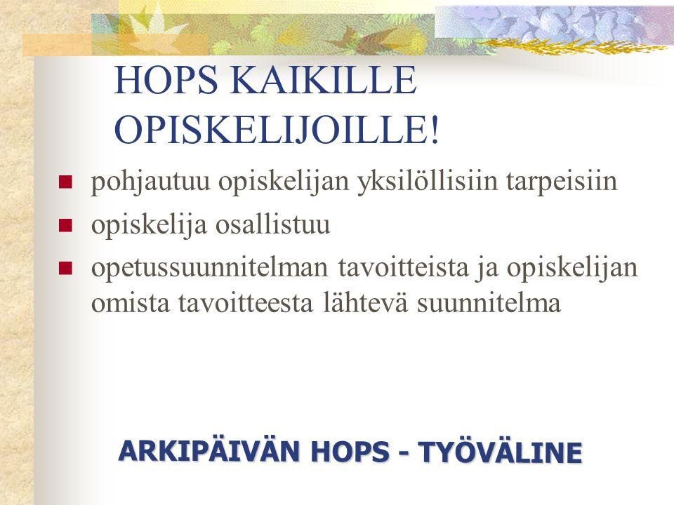 HOPS KAIKILLE OPISKELIJOILLE!