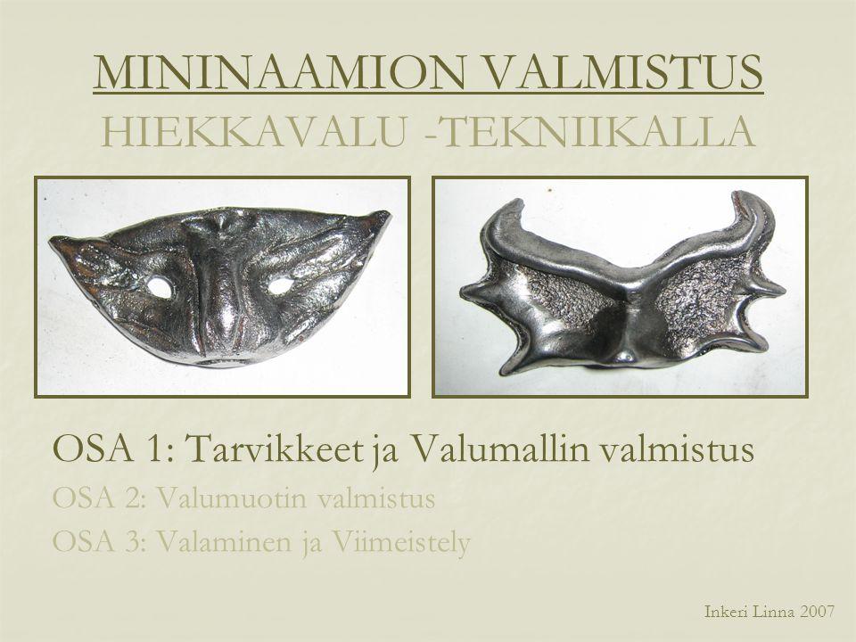 MININAAMION VALMISTUS HIEKKAVALU -TEKNIIKALLA
