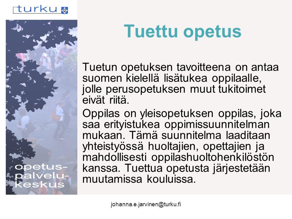 Tuettu opetus Tuetun opetuksen tavoitteena on antaa suomen kielellä lisätukea oppilaalle, jolle perusopetuksen muut tukitoimet eivät riitä.