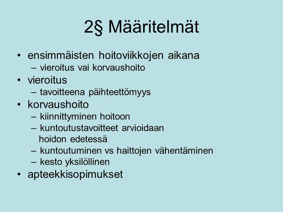 2§ Määritelmät ensimmäisten hoitoviikkojen aikana vieroitus