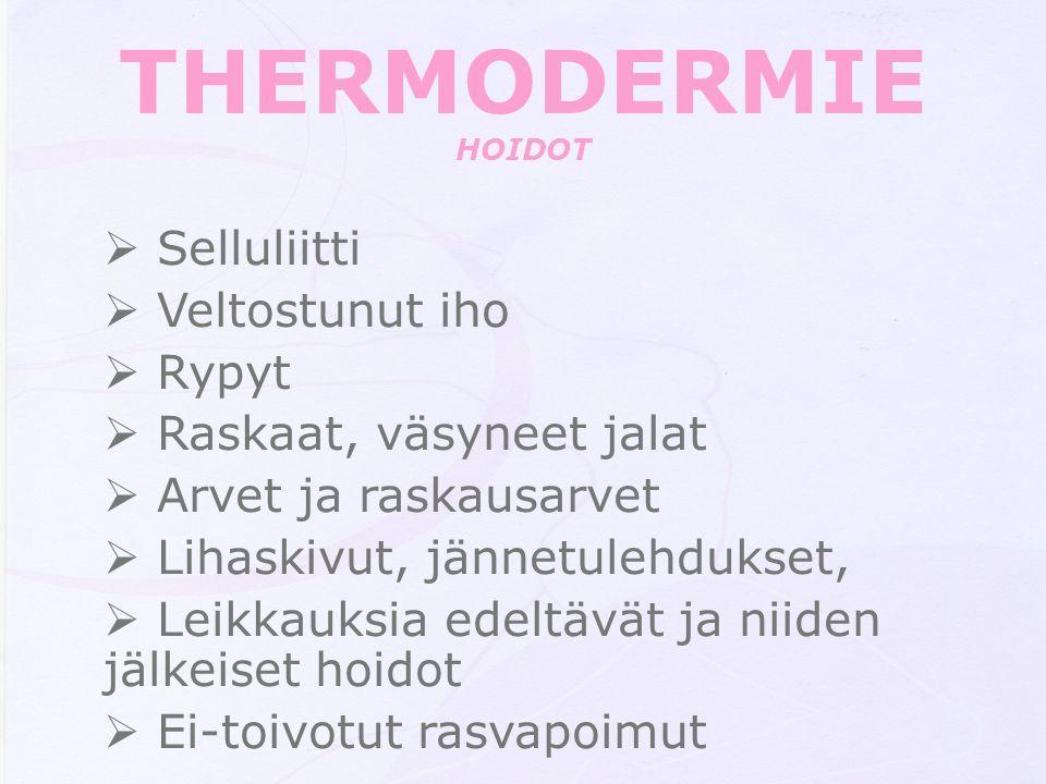 THERMODERMIE HOIDOT Selluliitti Veltostunut iho Rypyt
