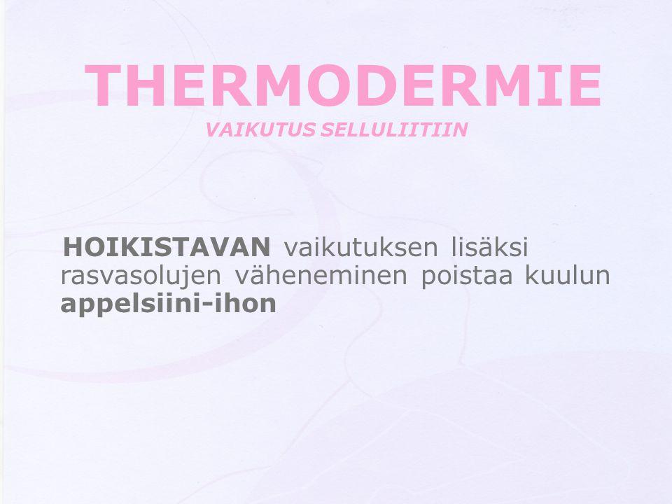 THERMODERMIE VAIKUTUS SELLULIITIIN