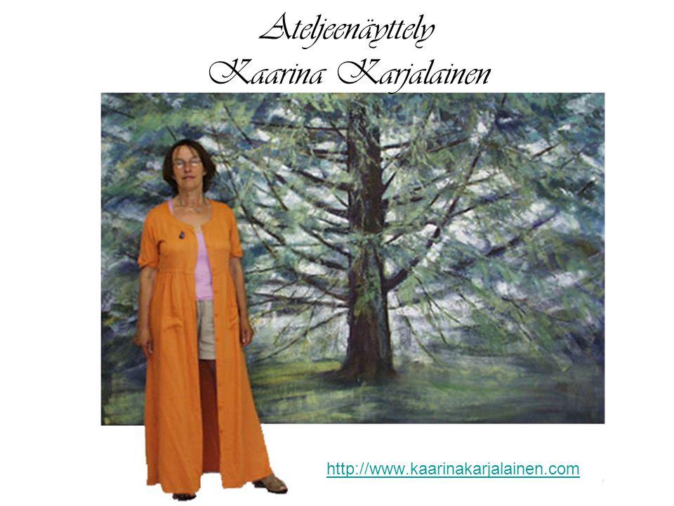 Ateljeenäyttely Kaarina Karjalainen