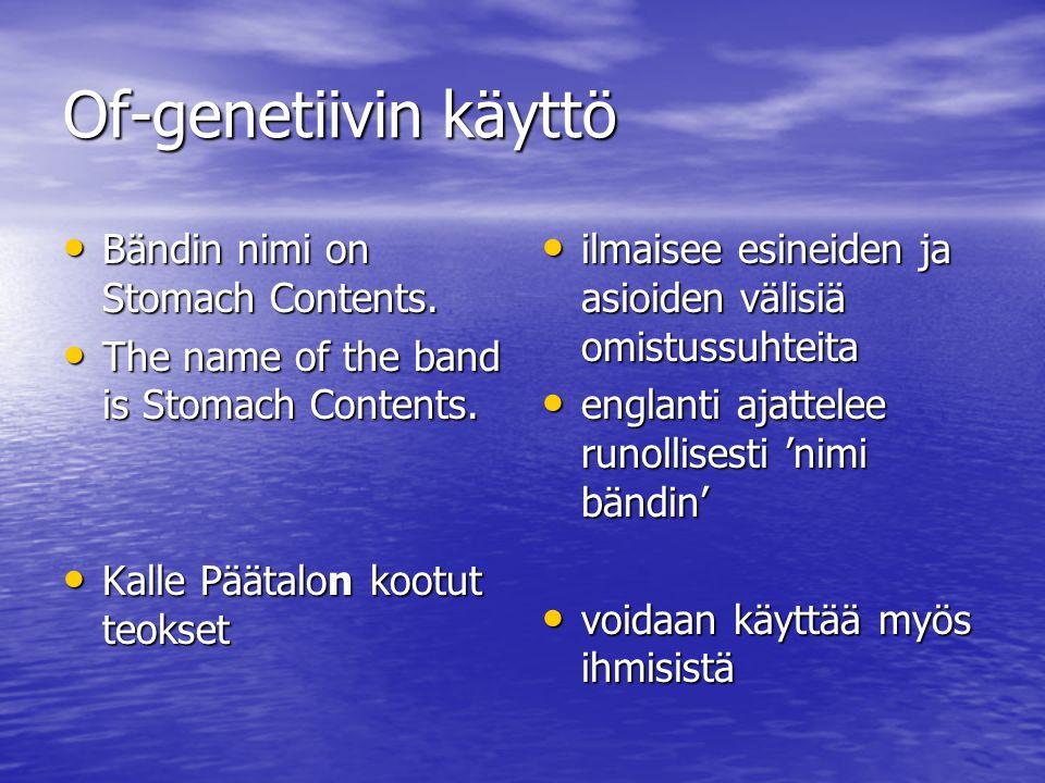 Of-genetiivin käyttö Bändin nimi on Stomach Contents.