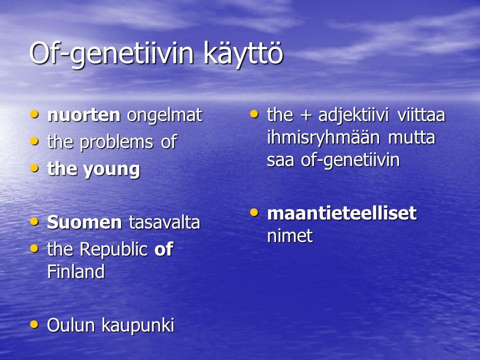 Of-genetiivin käyttö nuorten ongelmat the problems of the young