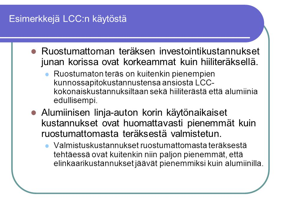 Esimerkkejä LCC:n käytöstä