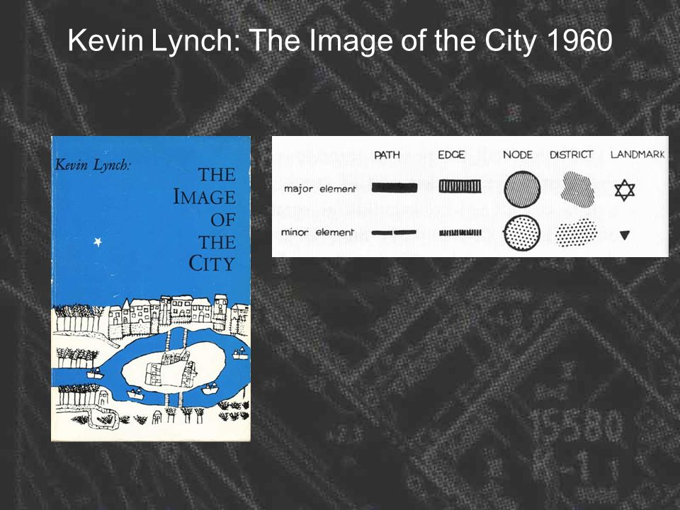 Kevin Lynch: The Image of the City 1960