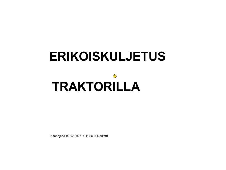 ERIKOISKULJETUS TRAKTORILLA