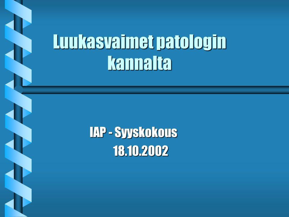 Luukasvaimet patologin kannalta