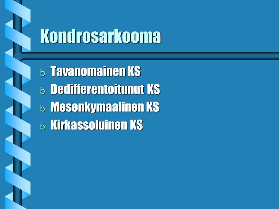 Kondrosarkooma Tavanomainen KS Dedifferentoitunut KS