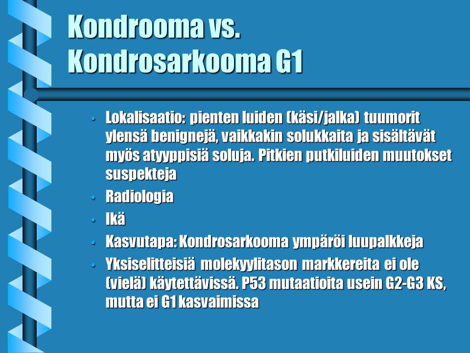 Kondrooma vs. Kondrosarkooma G1