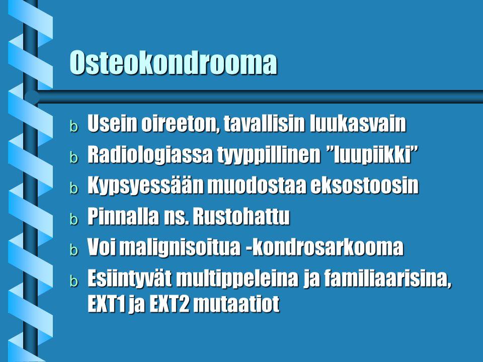 Osteokondrooma Usein oireeton, tavallisin luukasvain