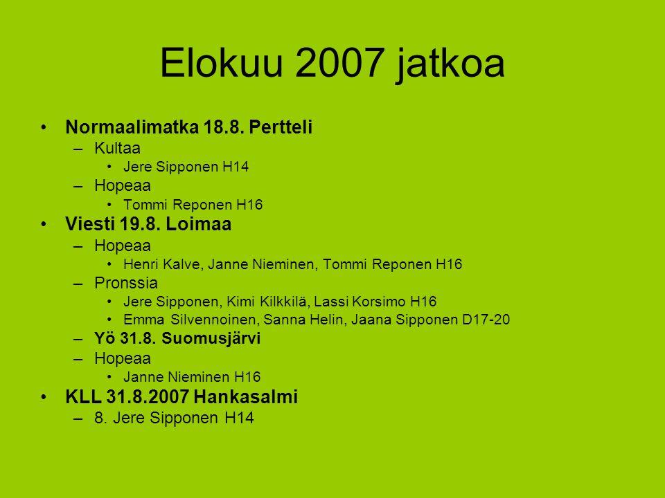 Elokuu 2007 jatkoa Normaalimatka 18.8. Pertteli Viesti 19.8. Loimaa
