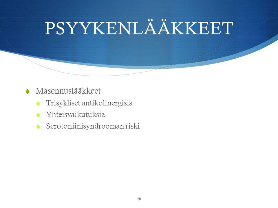 PSYYKENLÄÄKKEET Masennuslääkkeet Trisykliset antikolinergisia