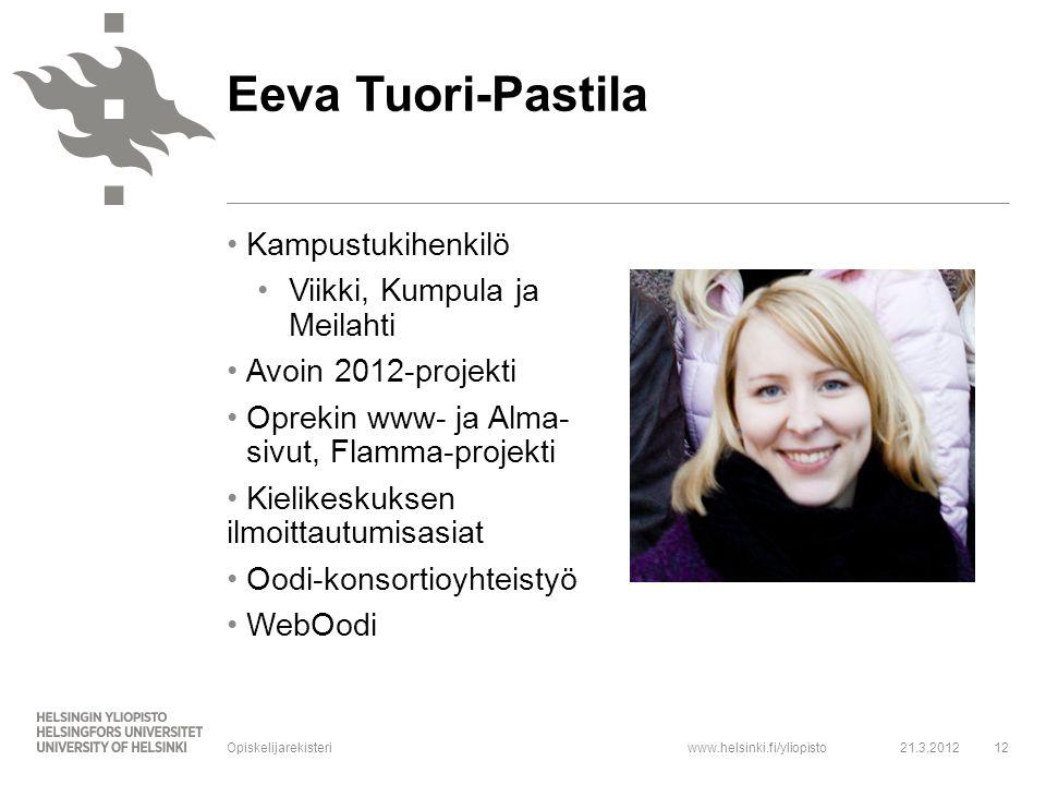 Eeva Tuori-Pastila Kampustukihenkilö Viikki, Kumpula ja Meilahti