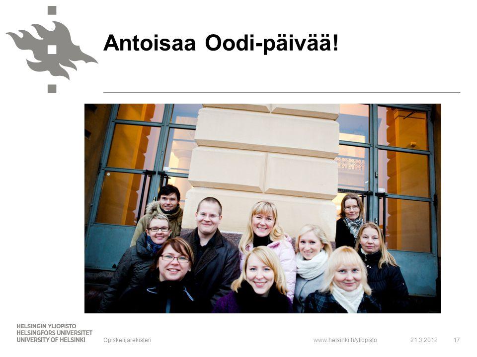 Antoisaa Oodi-päivää! Opiskelijarekisteri 21.3.2012