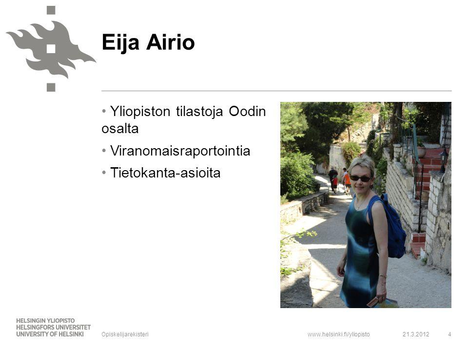 Eija Airio Yliopiston tilastoja Oodin osalta Viranomaisraportointia