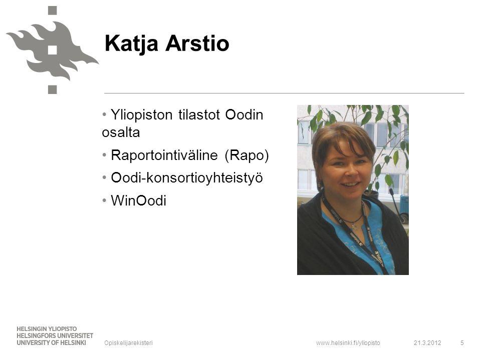 Katja Arstio Yliopiston tilastot Oodin osalta Raportointiväline (Rapo)