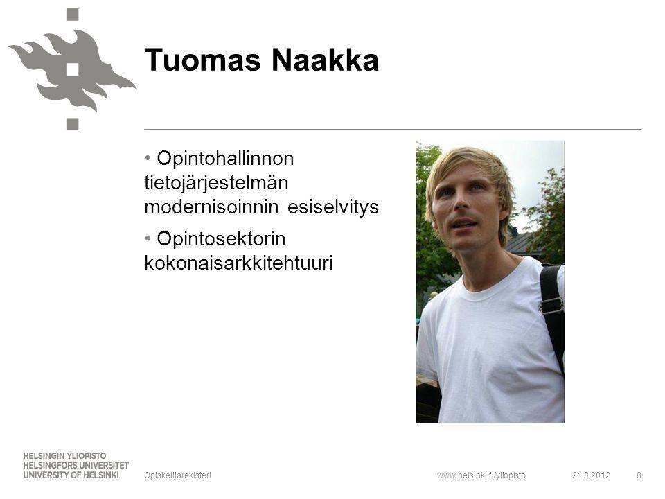 Tuomas Naakka Opintohallinnon tietojärjestelmän modernisoinnin esiselvitys. Opintosektorin kokonaisarkkitehtuuri.