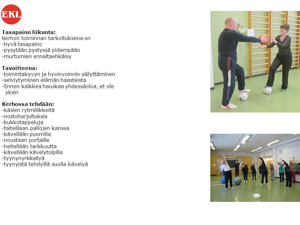 Tasapaino liikunta: Kerhon toiminnan tarkoituksena on. hyvä tasapaino. pysytään pystyssä pidempään.