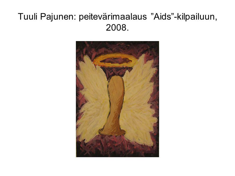Tuuli Pajunen: peitevärimaalaus Aids -kilpailuun, 2008.