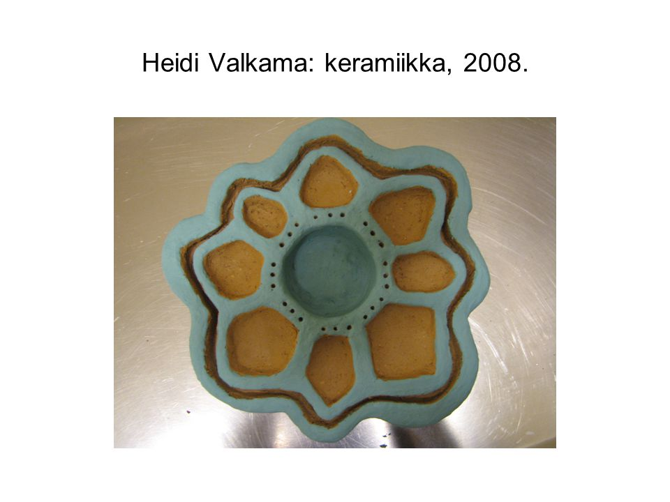 Heidi Valkama: keramiikka, 2008.