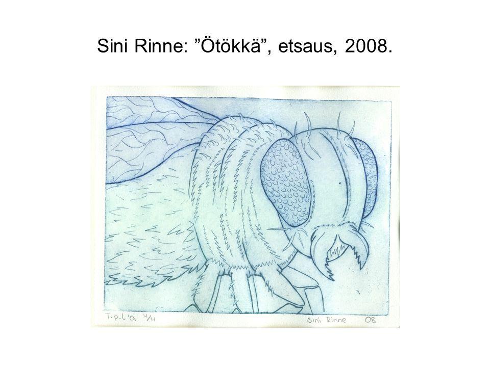 Sini Rinne: Ötökkä , etsaus, 2008.