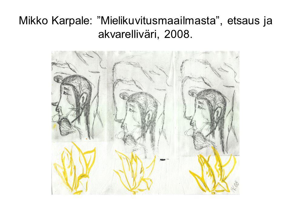 Mikko Karpale: Mielikuvitusmaailmasta , etsaus ja akvarelliväri, 2008.