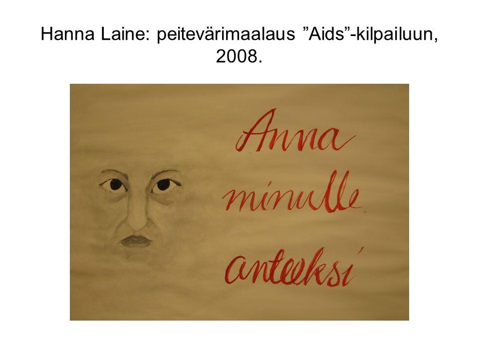 Hanna Laine: peitevärimaalaus Aids -kilpailuun, 2008.