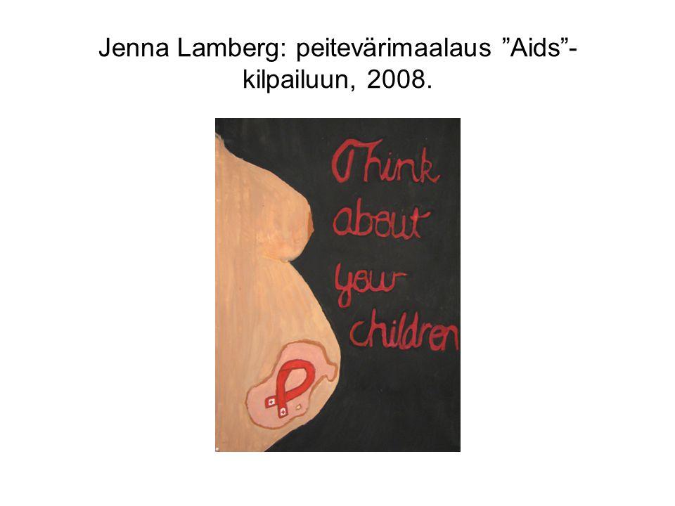 Jenna Lamberg: peitevärimaalaus Aids -kilpailuun, 2008.