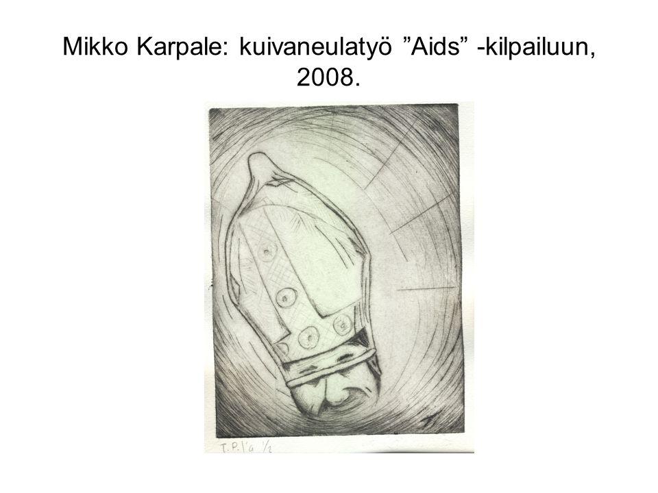 Mikko Karpale: kuivaneulatyö Aids -kilpailuun, 2008.