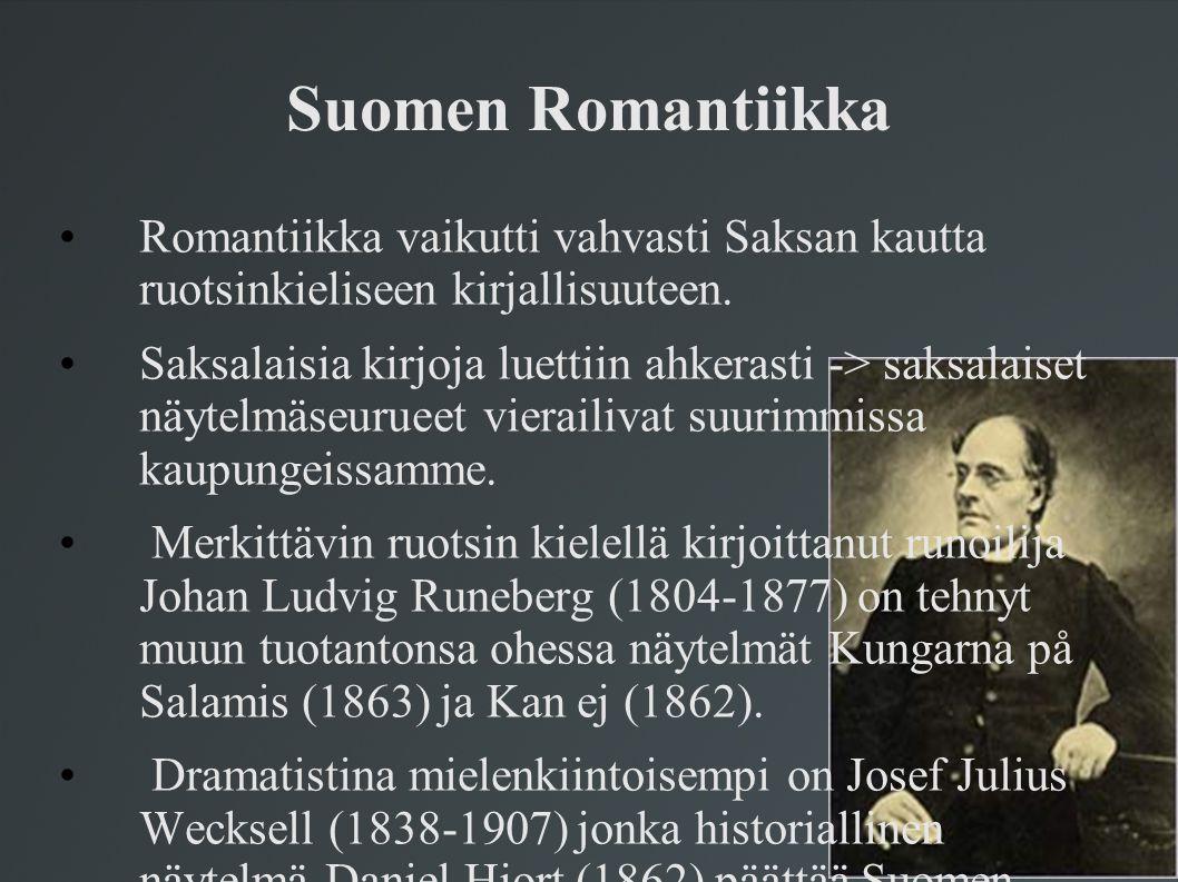 Suomen Romantiikka Romantiikka vaikutti vahvasti Saksan kautta ruotsinkieliseen kirjallisuuteen.