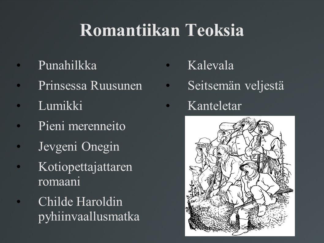 Romantiikan Teoksia Punahilkka Prinsessa Ruusunen Lumikki