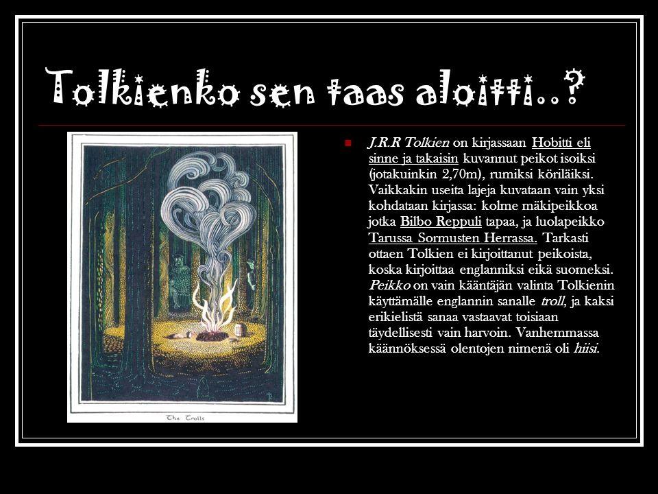 Tolkienko sen taas aloitti..